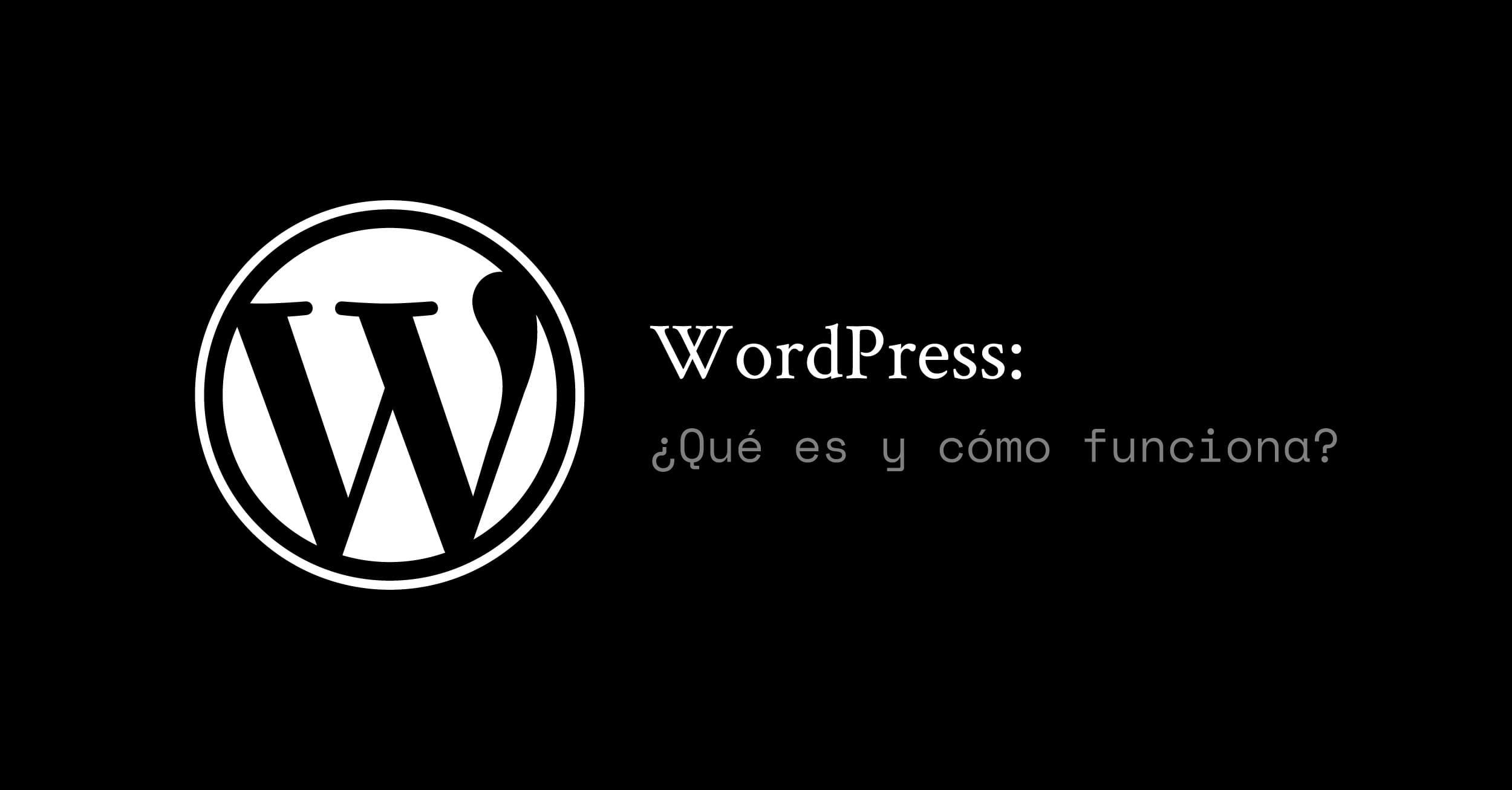 WordPress: ¿Qué es y cómo funciona?