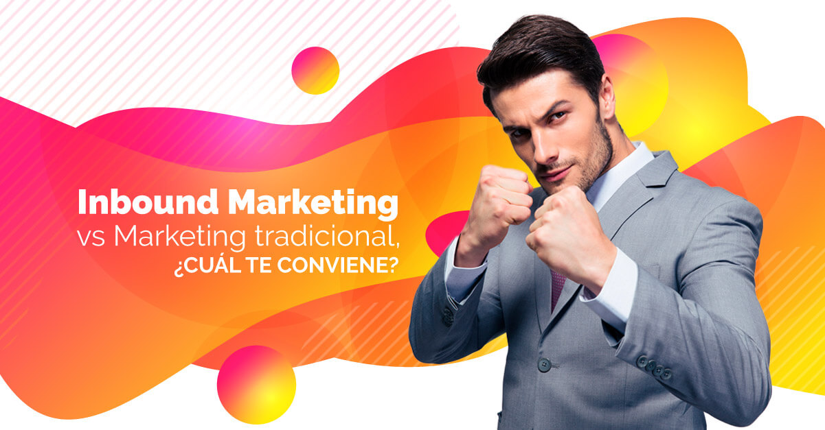 Inbound Marketing vs Marketing tradicional, ¿cuál te conviene?